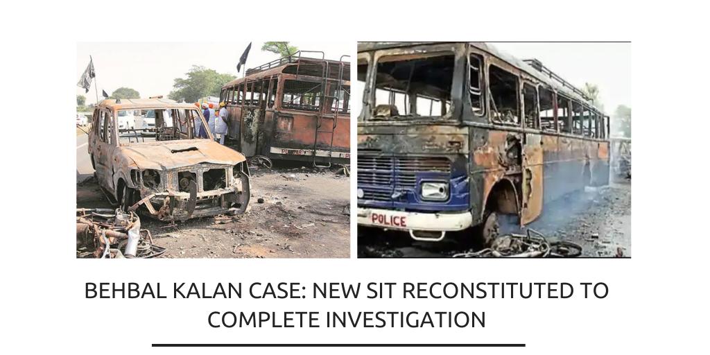 Investigation into 2015 Behbal Kalan & Kotkapura firing cases